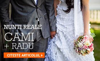 Nunti reale! Cami + Radu